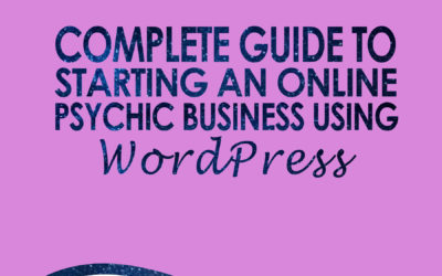 Psychic Home Study Course Three: Complete Guide to Building an Online Psychic Business Using WordPress