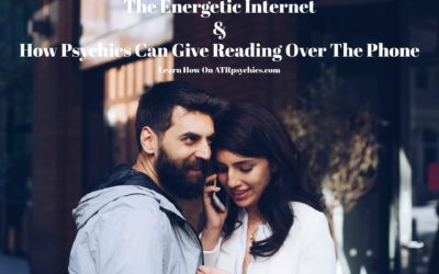 The Energetic Internet & How Psychics Give Reading Over The Phone