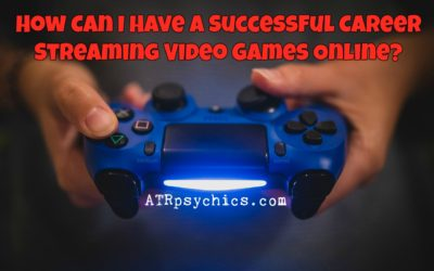 How Can I Be Successful Streaming Video Games Online For A Living?