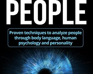 How To Analyze People: Proven Techniques to Analyze People Through Body Language, Human Psychology and Personality