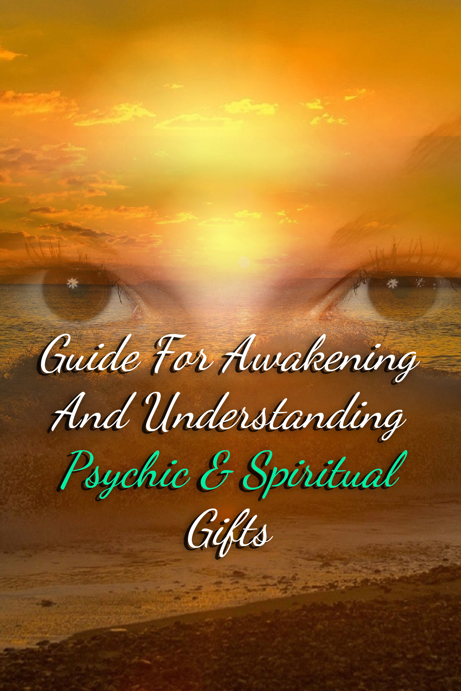 Guide for awakening and understanding psychic spiritual gifts guide for awakening and understanding psychic spiritual gifts negle Gallery