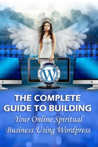 The Complete Guide to Building Your Online Spiritual Business Using WordPress